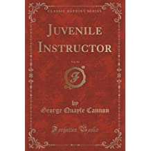 Juvenile Instructor, Vol. 34 (Classic Reprint) by George Quayle Cannon (2015-09-27)