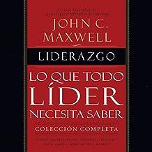 Liderazgo [Leadership]: Lo que todo líder necesita saber [What Every Leader Needs to Know]