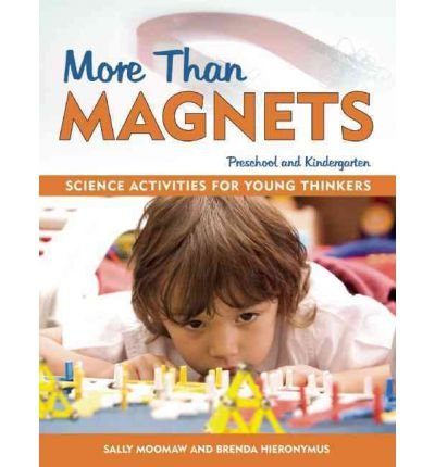 [(More Than Magnets: Exploring the Wonders of Science in Preschool and Kindergarten)] [Author: Sally Moomaw] published on (July, 2002)