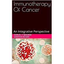 Immunotherapy Of Cancer: An Integrative Perspective (English Edition)