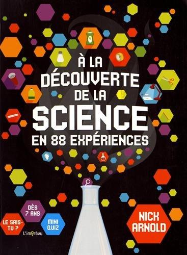 A la découverte de la science en 88 expériences