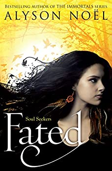Fated (Soul Seekers Book 1) (English Edition) von [Noel, Alyson]