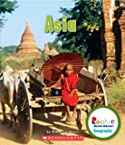 Asia (Rookie Read-About Geography): Written by Hirsch Rebecca Eileen, 2012 Edition, Publisher: Scholastic [Paperback]