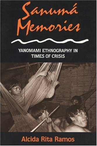 Sanuma Memories: Yanomami Ethnography in Times of Crisis (New Directions in Anthropological Writing)