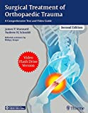 Surgical Treatment of Orthopaedic Trauma: A Comprehensive Text and Video Guide
