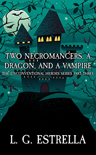 Two Necromancers, a Dragon, and a Vampire (The ...
