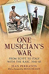 One Musician's War: From Egypt to Italy with the RASC, 1941-45