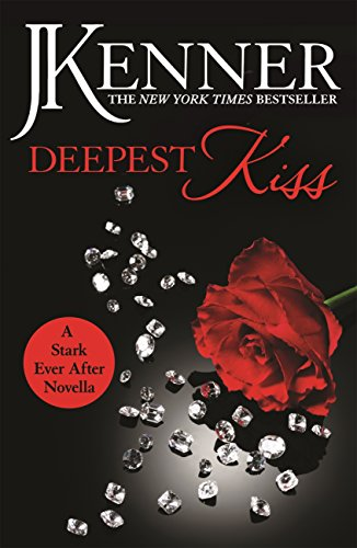 Deepest Kiss: A Stark Ever After Novella (Stark Series) by [Kenner, J.]
