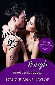 Rough: Raue Versuchung (Coral Gables Serie 1) von [Taylor, Drucie Anne]