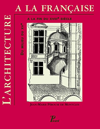 L'architecture à la française du milieu du XVe à la fin du XVIIIe siècle