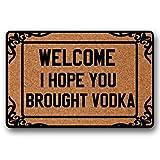 Welcome I Hope you Brought Wodka Fußmatten Innen Funny waschbar rutschfeste Badezimmer Mats Schmutzfangmatten nicht-gewebte Fußmatten Teppich für Home Office Weihnachten Einzugs Geschenke 40x 60cm