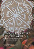 Indian Literature and the World: Multilingualism, Translation, and the Public Sphere