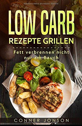 Low Carb Rezepte Grillen: Fett verbrennen nicht nur am Bauch