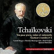 Tchaikovsky: Trio pour piano, violon et violoncelle & Quatuor à cordes No. 3 (Les indispensables de Diapason)