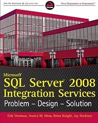 Microsoft SQL Server 2008 Integration Services: Problem - Design - Solution (Wrox Programmer to Programmer)