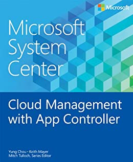 Microsoft System Center Cloud Management with App Controller (Introducing) von [Mayer, Keith, Chou, Yung]