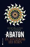 Abaton (Band 2): Die Verlockung des Bösen