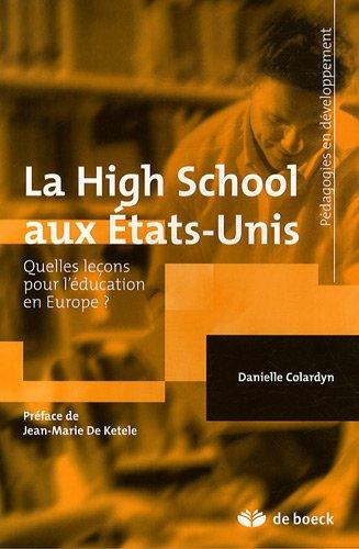 La High School aux Etats-Unis : Quelles leçons pour l'éducation en Europe ? par Danielle Colardyn