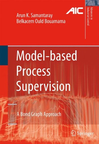 Model-based Process Supervision: A Bond Graph Approach (Advances in Industrial Control)