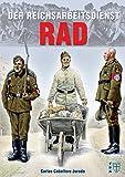 Der Reichsarbeitsdienst (RAD) (Geschichte im Detail) - Carlos Caballero Jurado