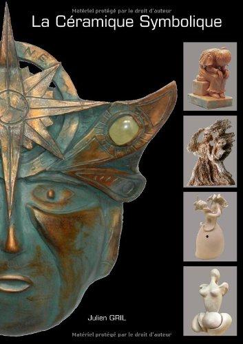 La céramique symbolique par Julien Gril