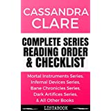 Cassandra Clare Series Reading Order & Checklist: Series List in Order - Mortal Instruments Series, Infernal Devices Series, Bane Chronicles Series, Dark ... Series Order Book 1) (English Edition)