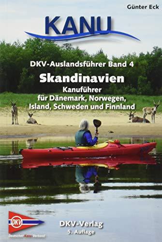 DKV-Auslandsführer Skandinavien: Kanuführer für Dänemark, Finnland, Island, Norwegen und Schweden
