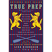 [(True Prep : It's a Whole New Old World)] [By (author) Lisa Birnbach ] published on (November, 2011)