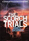 The Scorch Trials (Maze Runner Trilogy) by James Dashner (2011-09-13)