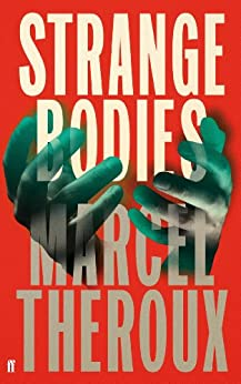 Strange Bodies by [Theroux, Marcel]
