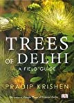 Pradeep Krishen is a nature-lover and in his book Trees of Delhi: A Field Guide, he has made a list of more than 250 species of trees found in Delhi. This book is not only for botanists, because of its simple language can be understood by anyone ...