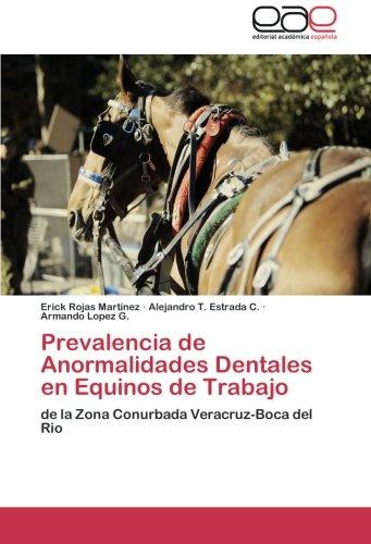 Prevalencia de Anormalidades Dentales En Equinos de Trabajo por Rojas Martinez Erick