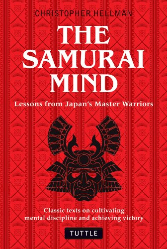the-samurai-mind-lessons-from-japans-master-warriors-classic-texts-on-cultivating-mental-discipline-