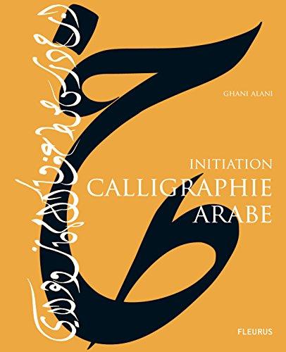 Calligraphie arabe : Initiation par Ghani Alani
