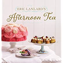 Eric Lanlard's Afternoon Tea (English Edition)