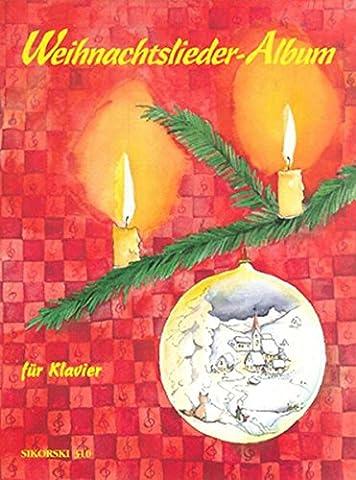 Weihnachtslieder - Album: Erleichterte Klavierbearbeitungen mit