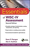 Essentials of WISC-IV Assessment (Essentials of Psychological Assessment, Band 56)