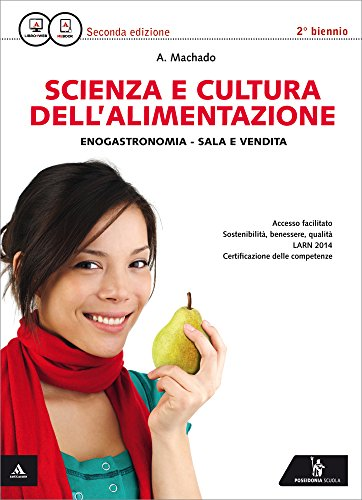 Scienza e cultura dell'alimentazione. Per gli Ist. professionali settore enogastronomico. Con e-book. Con espansione online