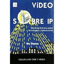 Video Sobre Ip - Una Guia Practica Sobre Tecnologias Y Aplicaciones