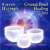 Crystal Bowl Healing 2012 (Bonus Version) {remastered} [Clean]