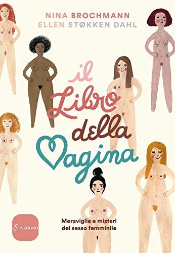Il libro della vagina. Meraviglie e misteri del sesso femminile