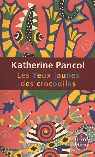 Les Yeux jaunes des crocodiles - Prix Maison de la Presse 2006