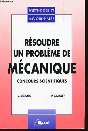 RESOUDRE UN PROBLEME DE MECANIQUE. Concours scientifiques, 1ère année