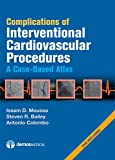 Complications of Interventional Cardiovascular Procedures: A Case-Based Atlas