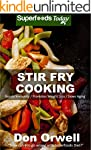 Stir Fry Cooking: Over 40 Quick & Eas...