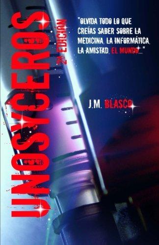 UnosYceros: Volume 1 (La vacuna del Grial) por J. M. Blasco