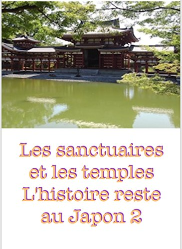 Couverture du livre Les sanctuaires et les temples L'histoire reste au Japon 2