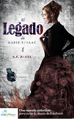 El Legado de Marie Schlau: Una novela colectiva para curar la Ataxia de Friedreich