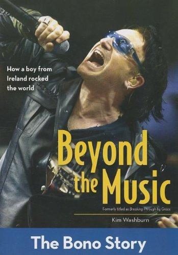 Beyond the Music: The Bono Story (ZonderKidz Biography) by Kim Washburn (2013-08-25)