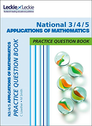 SQA Practice Question Book - National 3/4/5 Applications of Maths Practice Question Book: Extra Practice for Curriculum For Excellence (CfE) Topics